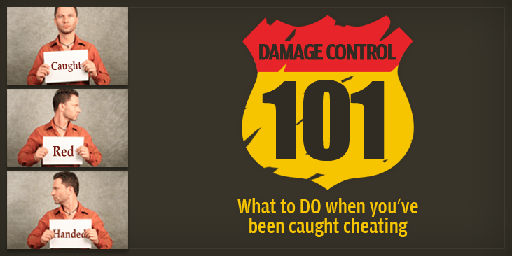 Caught Cheating on Your Spouse? Read Damage Control 101