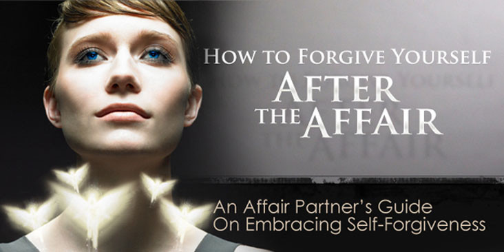 4 Steps to Forgiving Yourself After the Affair
