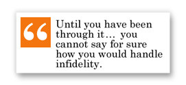 until you have been through infidelity