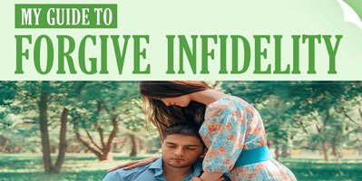 Guide on How to Forgive Infidelity