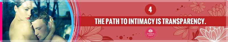 The Path To Intimacy Is Transparency