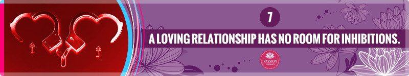 A Loving Relationship Has No Room For Inhibitions