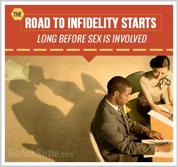 Infidelity begins long before sex