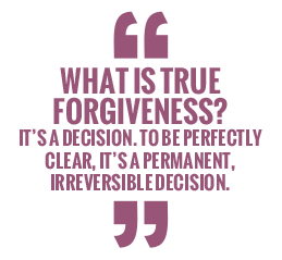 What is true forgiveness?