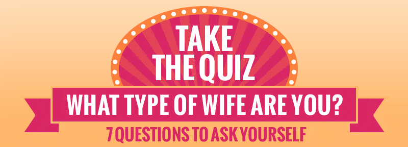what type of wife are you